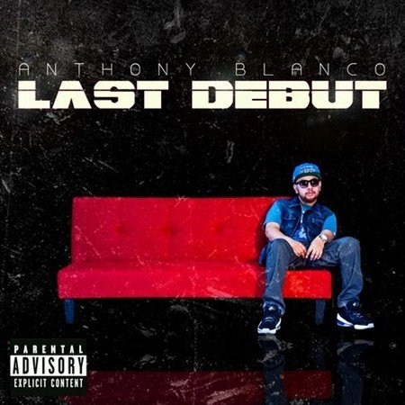 Anthony Blanco - Last Debut (2013)