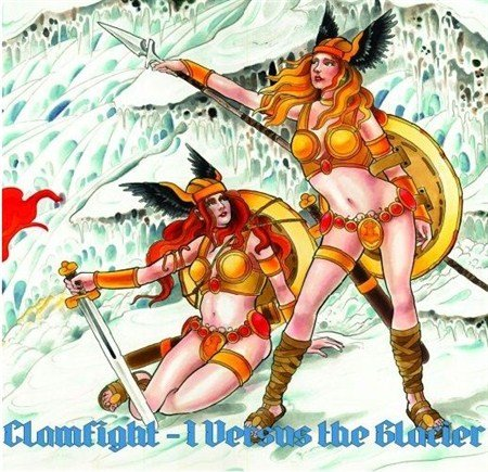 Clamfight - I Versus the Glacier (2013)