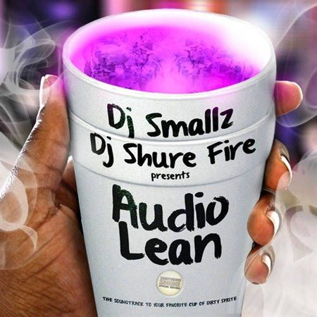 DJ Smallz & DJ Shure Fire - Audio Lean (2012)