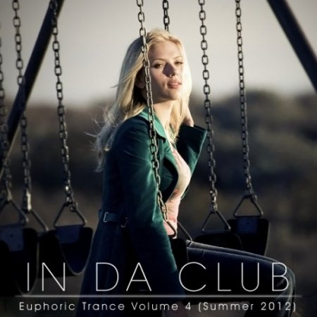 In Da Club: Euphoric Trance Volume 4 (Summer 2012)