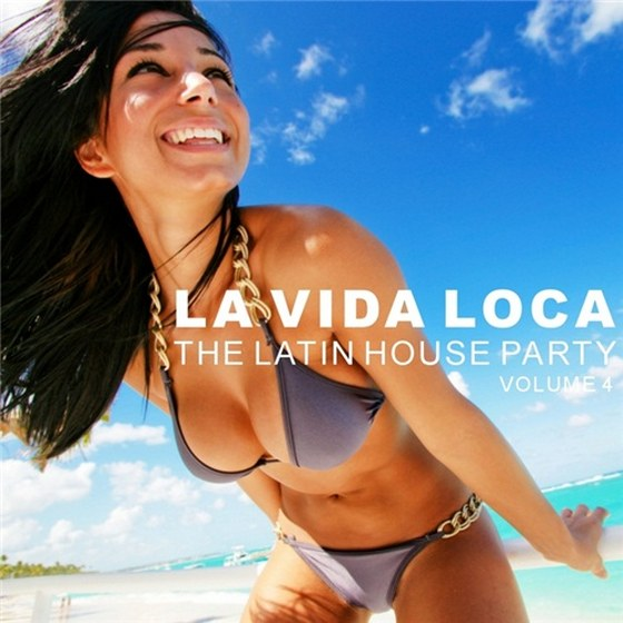 La Vida Loca Vol 4. The Latin House Party (2012)