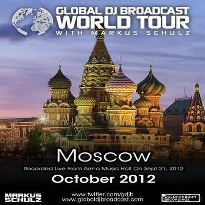 Markus Schulz - Global DJ Broadcast: World Tour Moscow (04-10-2012)