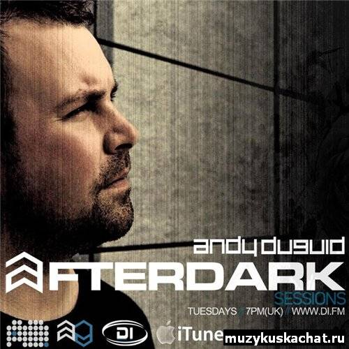 Скачать: Andy Duguid - After Dark Sessions 029 (04-10-2011) бесплатно