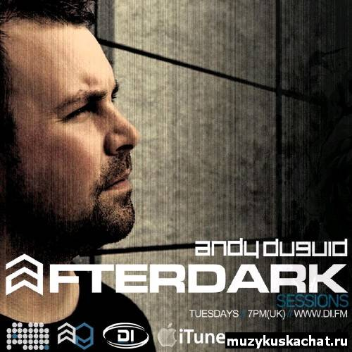Скачать: Andy Duguid - After Dark Sessions 045 (24-01-2012) бесплатно