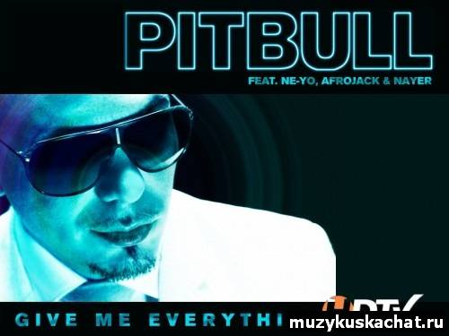 Скачать бесплатно: Pitbull feat. Ne-Yo & Afrojack & Nayer - Give Me Everything Full HD  Full HD