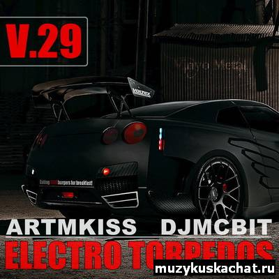 Скачать: ELECTRO TORPEDOS FROM DJMCBIT V.29 (26.07.11) бесплатно