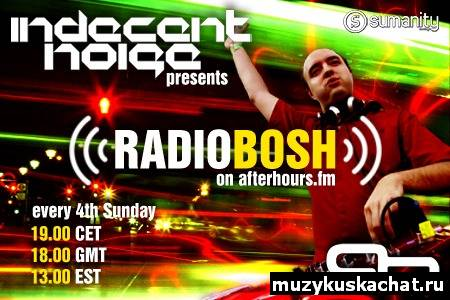 Скачать: Indecent Noise - Radio Bosh 021 (02-10-2011) бесплатно