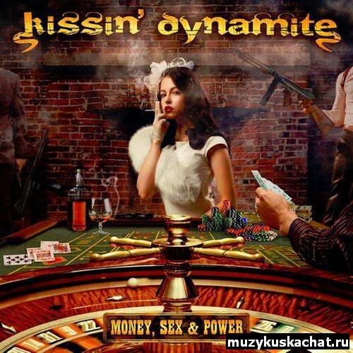 Скачать: Kissin' Dynamite - Money, Sex & Power (2012) бесплатно