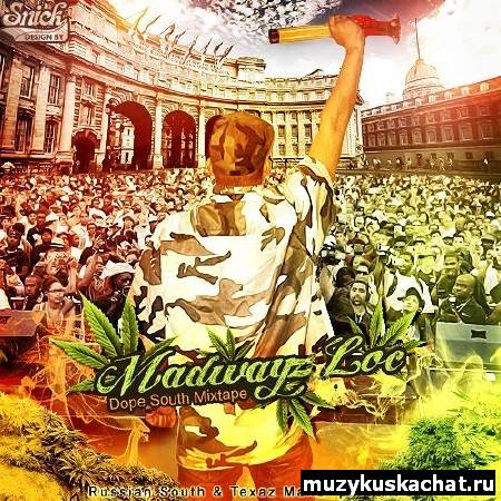 Скачать: Madwayz Loc - Dope South Mixtape (2011) бесплатно