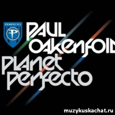 Скачать: Paul Oakenfold - Planet Perfecto 035 (04-07-2011) бесплатно