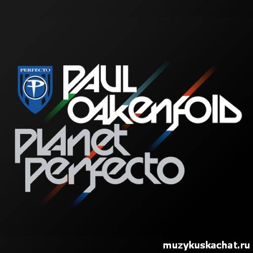 Скачать: Paul Oakenfold - Planet Perfecto 047 (26-09-2011) бесплатно