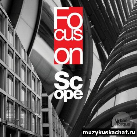 Скачать: Scope - Focus On: Urban Torque (2010) бесплатно