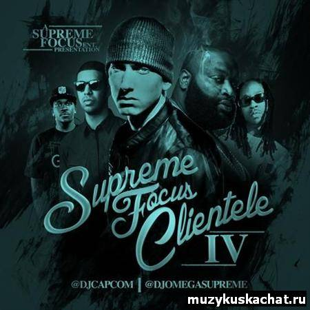 Скачать: Supreme Focus Clientele Vol.4 (2011) бесплатно