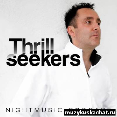 Скачать: The Thrillseekers - NightMusic Podcast 035 (29-06-2011) бесплатно