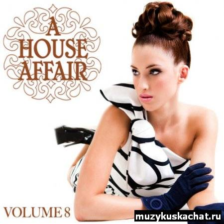 Скачать: VA-A House Affair Volume 8 (2011) бесплатно