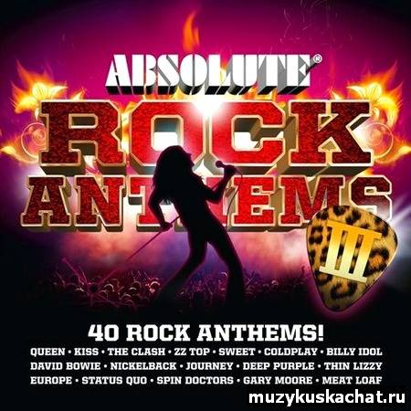 Скачать: VA-Absolute Rock Anthems III (2010) бесплатно