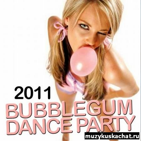 Скачать: VA - Bubblegum Dance Party 2011 бесплатно