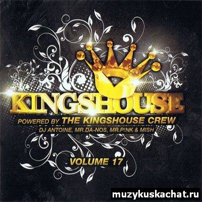 Скачать: VA - Kingshouse Vol. 17 Powered by the Kingshouse Crew (2011) бесплатно