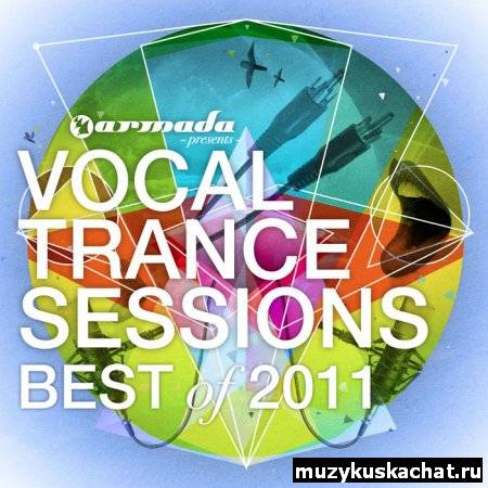 Скачать: VA-Vocal Trance Sessions – Best Of 2011 (2011) бесплатно