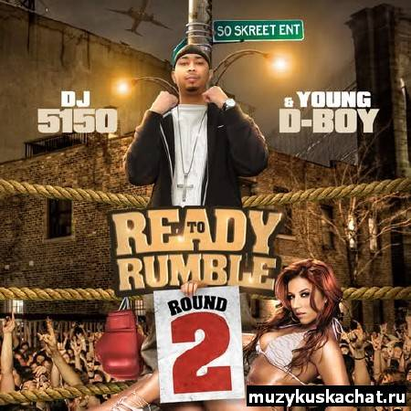 Скачать: Young D-Boy - Ready To Rumble Round 2 (2011) бесплатно