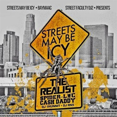 Spider-Loc, Cash Daddy - Streets May Be Icy: The Realist (2013)