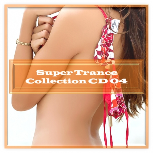 Super Trance Collection CD 04 (2013)