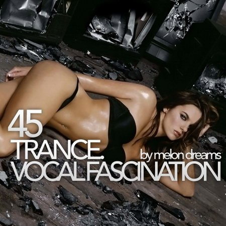 Trance. Vocal Fascination 45 (2013)