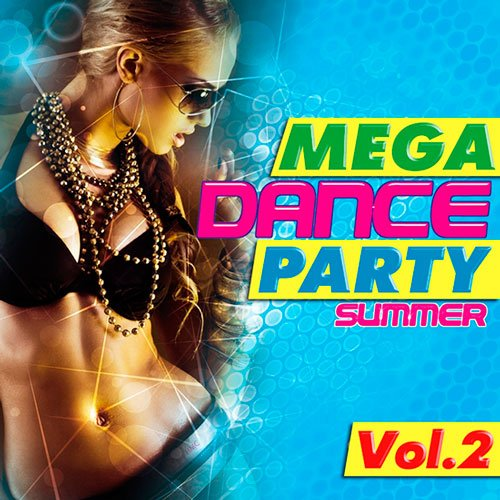 VA-Mega Dance Party Summer Vol.2 (2013)