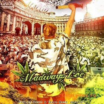 madwayz loc dope south mixtape
